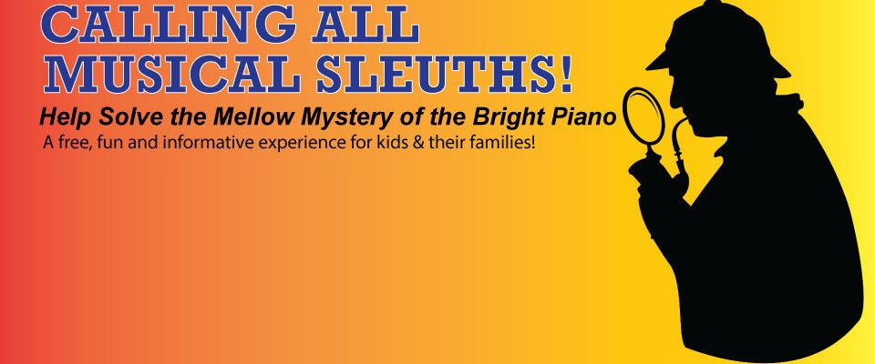 The Mellow Mystery of the Bright Piano!