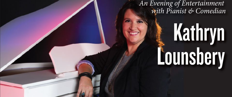 An Entertaining Evening With Pianist & Comedian Kathryn Lounsbery